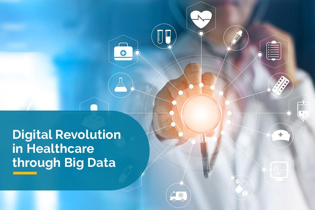 Digital Revolution in Healthcare through Big Data