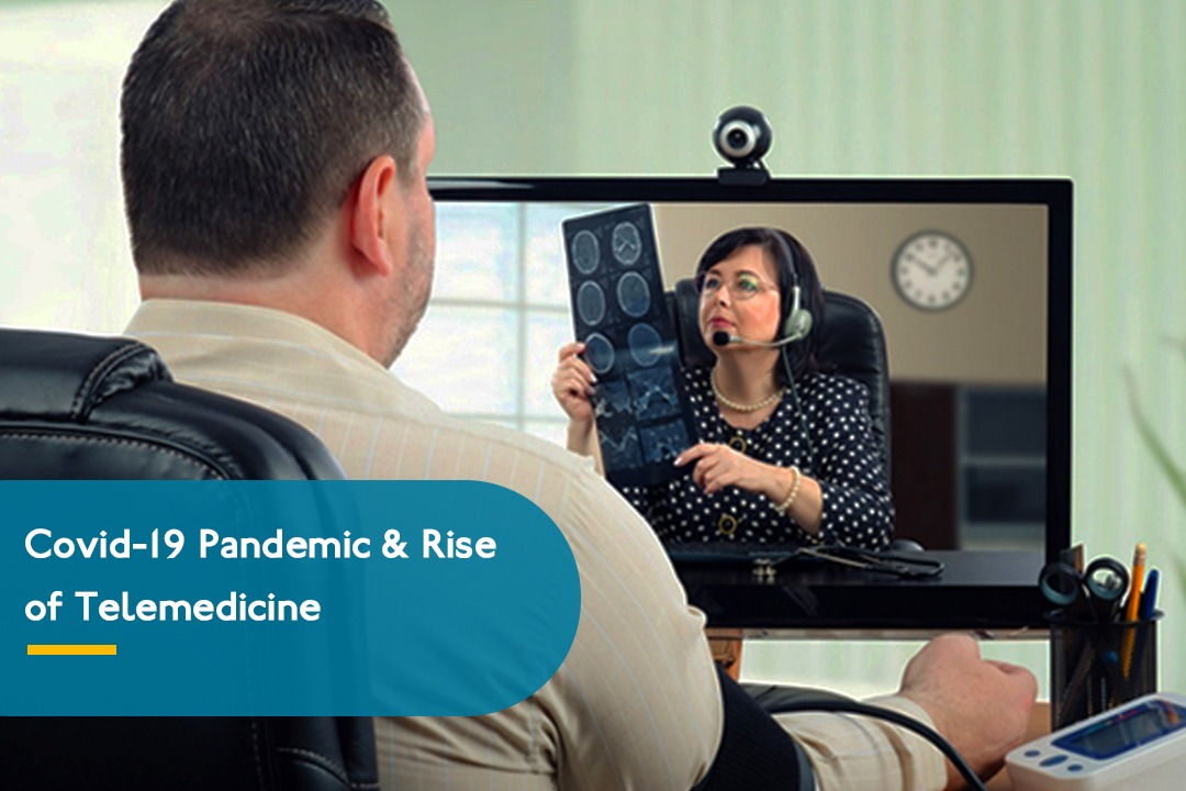 COVID-19 Pandemic and the rise of Telemedicine