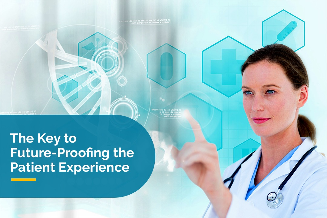 The Key to Future-Proofing the Patient Experience