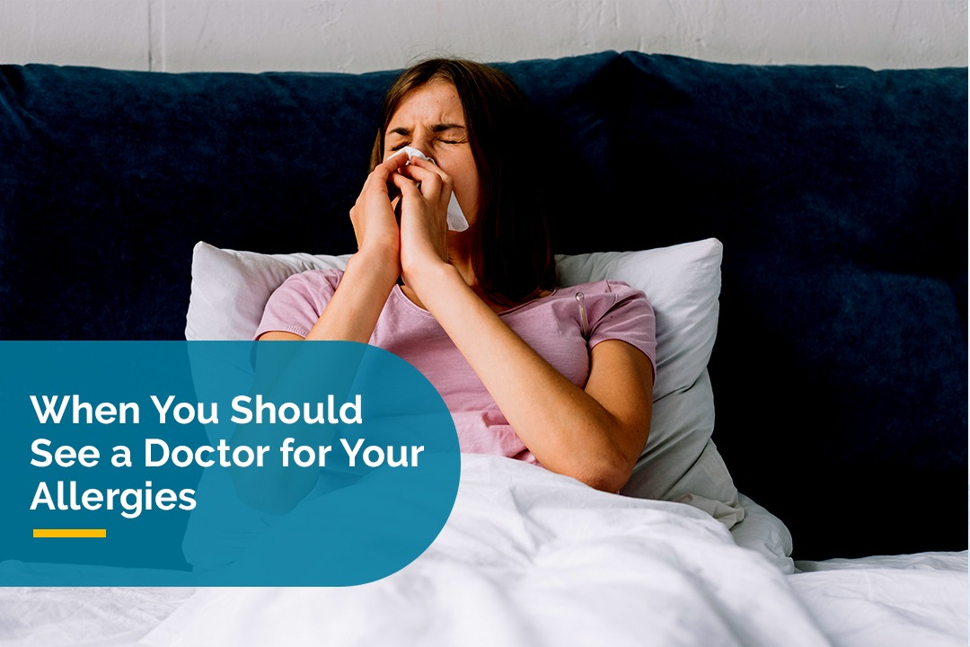 When You Should See a Doctor for Your Allergies