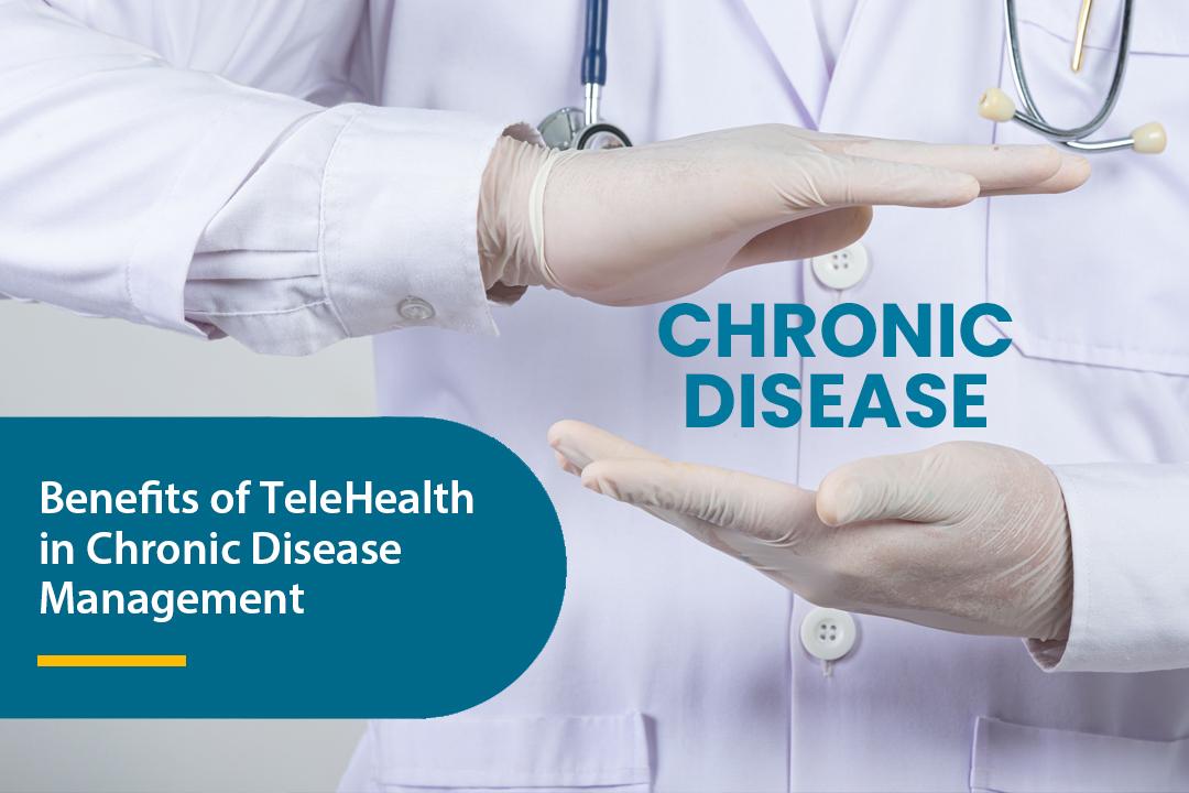 Benefits of TeleHealth in Chronic Disease Management