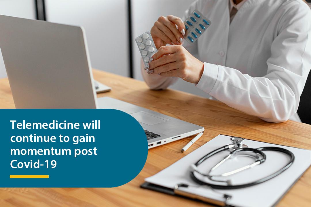 Telemedicine will continue to gain momentum post Covid-19